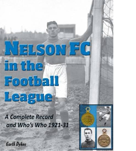 Nelson FC in the Football League: A Complete Record 1921-31