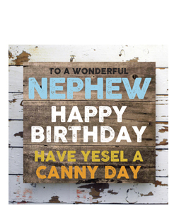 Nephew- Happy Birthday- Have Yesel A Canny Day. (Greetings Card)