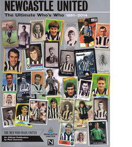 Newcastle United The Ultimate Who's Who 1881-2014 (HB)