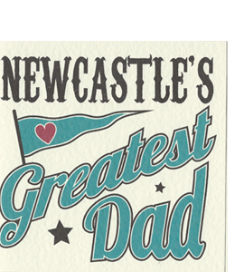 Newcastle's Greatest Dad (Geordie Card)