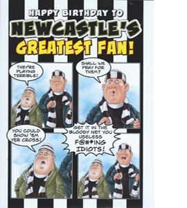 Newcastle's Greatest Fan 2 (Greeting Card)