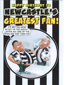 Newcastle's Greatest Fan 4 (Greeting Card)