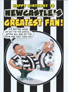 Newcastle's Greatest Fan 4 (Greeting Card)