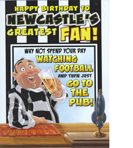 Newcastle's Greatest Fan 7 (Greeting Card)