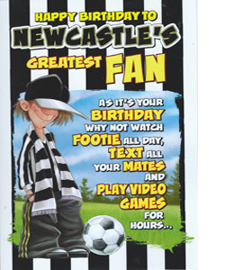 Newcastle's Greatest Fan12 (Greeting Card)