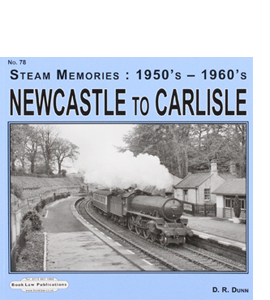 Newcastle to Carlisle: Steam Memories 1950's - 1960's