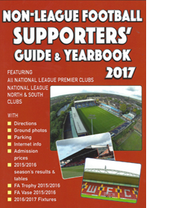 Non-League Football Supporters' Guide & Yearbook 2017