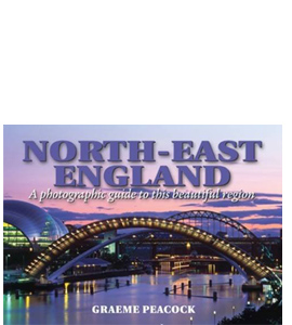 North East England: A Photographic Guide (HB)