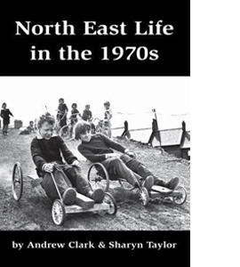 North East Life in the 1970s