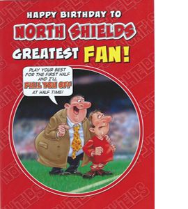 North Shields Greatest Fan 4 (Greeting Card)