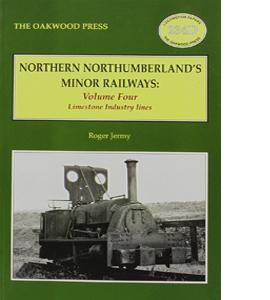 Northern Northumberland's Minor Railways: Volume 4