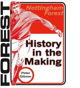 Nottingham Forest. History In The Making