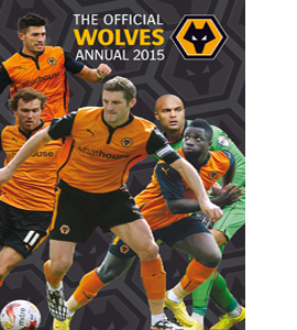 Official Wolverhampton Wanderers FC 2015 Annual (HB)