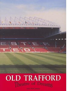 Old Trafford: Theatre of Dreams