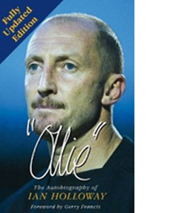 Ollie: The Autobiography of Ian Holloway (HB)