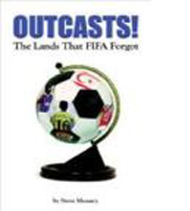 Outcasts! : The Lands That FIFA Forgot