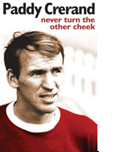 Paddy Crerand - Never Turn The Other Cheek (HB)