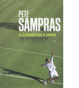 Pete Sampras : A Champion's Mind (HB)