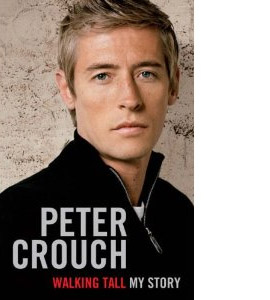 Peter Crouch - Walking Tall (HB)