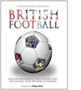 Photographic History of British Football (HB)