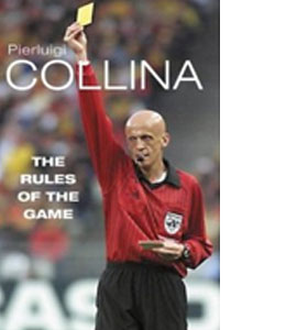 Pierluigi Collina - The Rules Of The Game (HB)