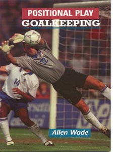 Positional Play: Goalkeeping
