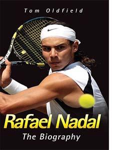 Rafael Nadal - The Biography