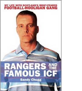 Rangers and the Famous ICF: My Life With Scotland's Most-Feared