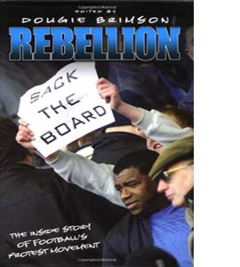 Rebellion: The Growth of Football's Protest Movement (HB)