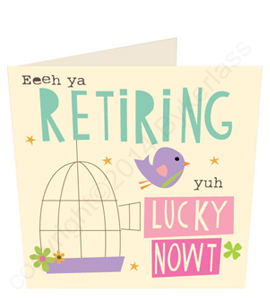 Retiring yuh Lucky Nowt Geordie Card