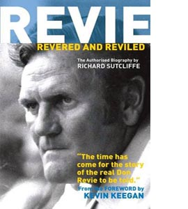 Revie Revered and Reviled (HB)