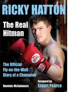 Ricky Hatton: The Real Hitman (HB) (Signed Copy)
