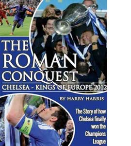 Roman Conquest : Chelsea - Kings of Europe 2012