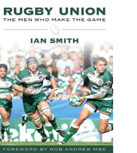 Rugby Union: The Men Who Make the Game (HB)
