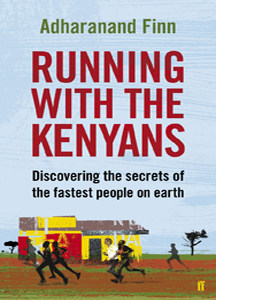 Running with the Kenyans: Discovering the secrets of the fastest