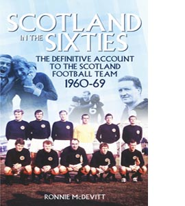 Scotlandi in the Sixties Scotland Football Team 1960-69