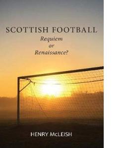 Scottish Football: Requiem or Renaissance?