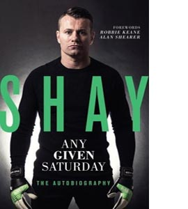 Shay: Any Given Saturday (HB) (Signed Copy)