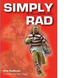 Simply Rad : The Kris Radlinski Story