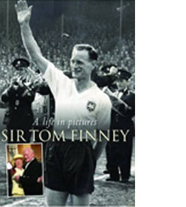 Sir Tom Finney - A Life In Pictures (HB)