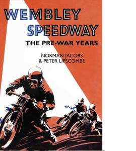 Speedway at Wembley: The Pre-War Years