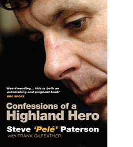 Steve Pele Paterson: Confessions of a Highland Hero