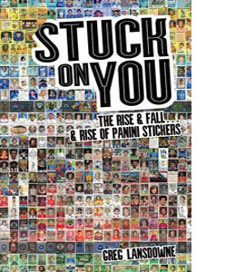 Stuck on You: The Rise & Fall... & Rise of Panini Stickers