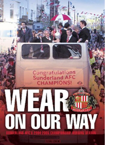 Sunderland AFC - 2004/2005 Season Review - Wear On Our Way (DVD)