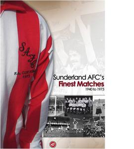 Sunderland's Finest Matches 1940-1973
