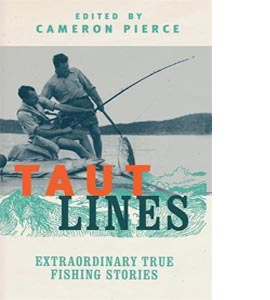 Taunt Lines: Extraordinary True Fishing Stories