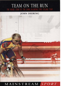 Team On The Run: The Inside Story of the Linda McCartney Pro Cyc
