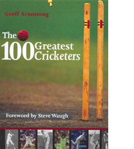 The 100 Greatest Cricketers (HB)