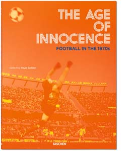The Age of Innocence. Football in the 1970s (HB)