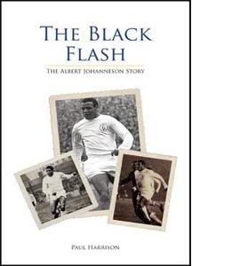 The Black Flash : The Albert Johanneson Story (HB)